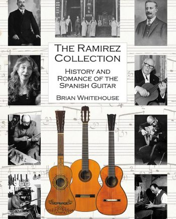The Ramirez Collection - History and Romance of the Spanish Guitar