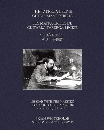 The Tárrega Leckie Guitar Manuscripts